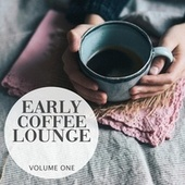 Early Coffee Lounge, Vol. 1 (Selection Of Super Calm & Smooth Lounge Beats) by Various Artists