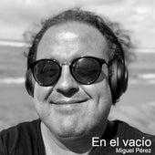 En el vacío de Miguel Pérez