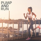 Pump and Run, Vol. 1 (Motivation Music At It's Best) by Various Artists