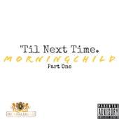 'Til Next Time Part One by Morningchild