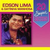 20 Super Sucessos: Edson Lima & Gatinha Manhosa von Edson Lima
