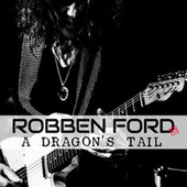 A Dragon's Tail by Robben Ford