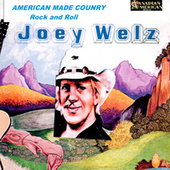 American Made Country Rock and Roll by Joey Welz