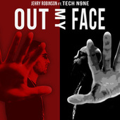 Out My Face by Jehry Robinson