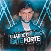 Quando o Grave Bate Forte (FUNK REMIX) von Dj Allan Duarte