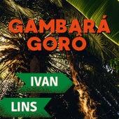 Gambará Gorô de Ivan Lins