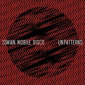 Unpatterns by Simian Mobile Disco