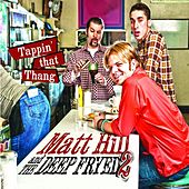 Tappin' that Thang by Matt Hill