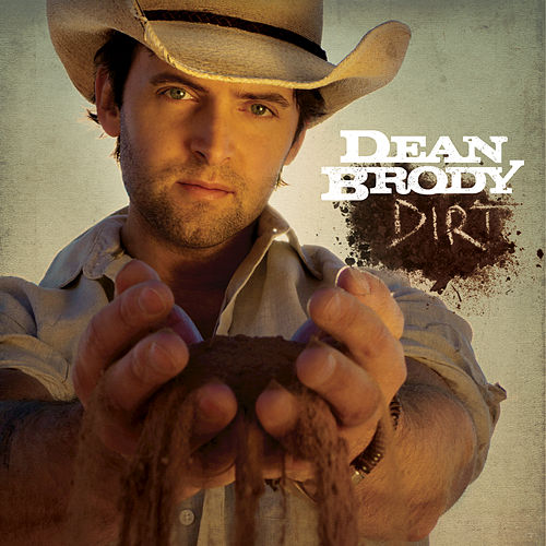 Dirt by Dean Brody