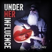 Under Her Influence by Steve Jones