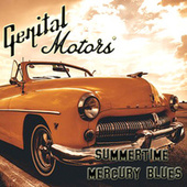 Summertime Mercury Blues de Genital Motors