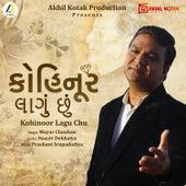 Kohinoor Lagu Chhu by Mayur Chauhan