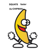 Squats Faster by Chip-man and the Buckwheat Boys