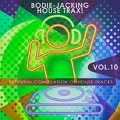 Bodie-Jacking House Trax!, Vol. 10 by Various Artists