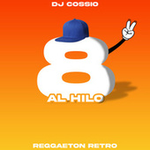 8 Al Hilo 2 de DJ Cossio
