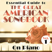 Essential Guide to the Great American Songbook: On Piano, Vol. 1 by Various Artists