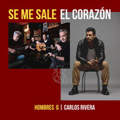 Se Me Sale El Corazón (feat. Carlos Rivera) by Hombres G