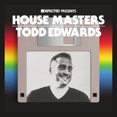 Defected Presents House Masters - Todd Edwards by Todd Edwards