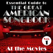 Essential Guide to the Great American Songbook: At the Movies, Vol. 1 by Various Artists
