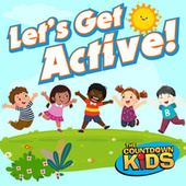 Let's Get Active! (Songs to Move Your Body To) by The Countdown Kids