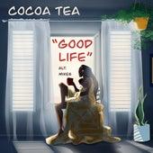 Good Life (Alternate Mix) by Cocoa Tea
