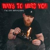 Ways To Miss You by Tyler Braden