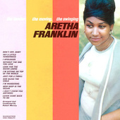 The Tender, The Moving, The Swinging! (Remastered) von Aretha Franklin