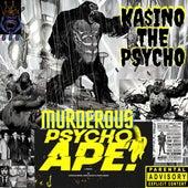 MURDEROUS PSYCHO APE by Ka$ino the Psycho