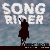 Song Rider by Brent Moyer