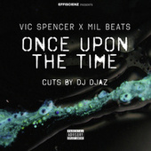 Once Upon The Time (cuts by DJ Djaz) by Vic Spencer