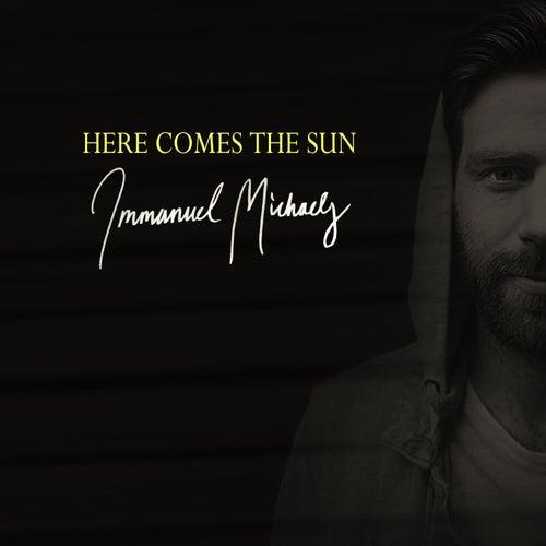 Here Comes The Sun de Immanuel Michaels