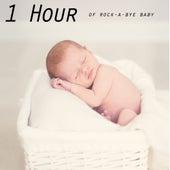 1 Hour of Rock-A-Bye Baby von Baby Music (1)