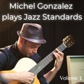 Michel Gonzalez Plays Jazz Standards, Vol. 1 de Michel Gonzalez