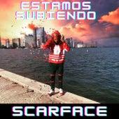 Estamos Subiendo by Scarface