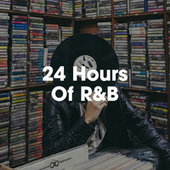 24 Hours Of R&B by Various Artists