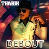Debout by Tarik
