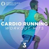 Cardio Running Workout Hits Vol. 3 (Nonstop Running Mix for Fitness & Workout 135 BPM) de Power Music Workout