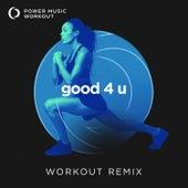 Good 4 U - Single by Power Music Workout