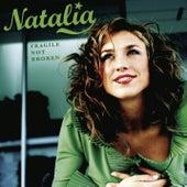 Fragile Not Broken by Natalia