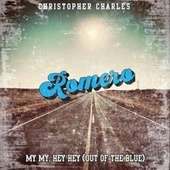 My My , Hey Hey (Out of the Blue) von Christopher Charles Romero