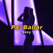 Pa' Bailar Sexy de Various Artists