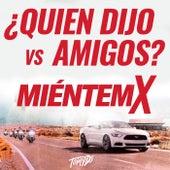 Quien Dijo Amigos Vs. Mientemx (Remix) de Tomy Deejay