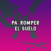 Pa' Romper El Suelo de Various Artists