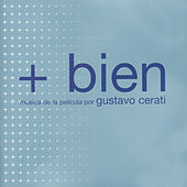 + Bien by Gustavo Cerati