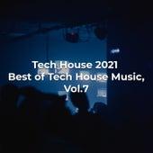 Tech House 2021 Best of Tech House Music, Vol. 7 by Various Artists