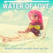 Water Of Love (Beach Chillout Lounge Vibes Del Sol) de Various Artists