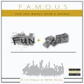 Fun And Money Over U Suckas de Famous