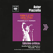 Edición Crítica: Amelita Baltar Interpretreta A Piazzolla - Ferrer de Amelita Baltar con Acompañamiento de Orquesta