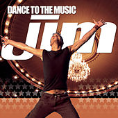 Dance To The Music by Jim