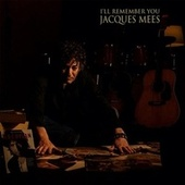 I'll Remember You by Jacques Mees